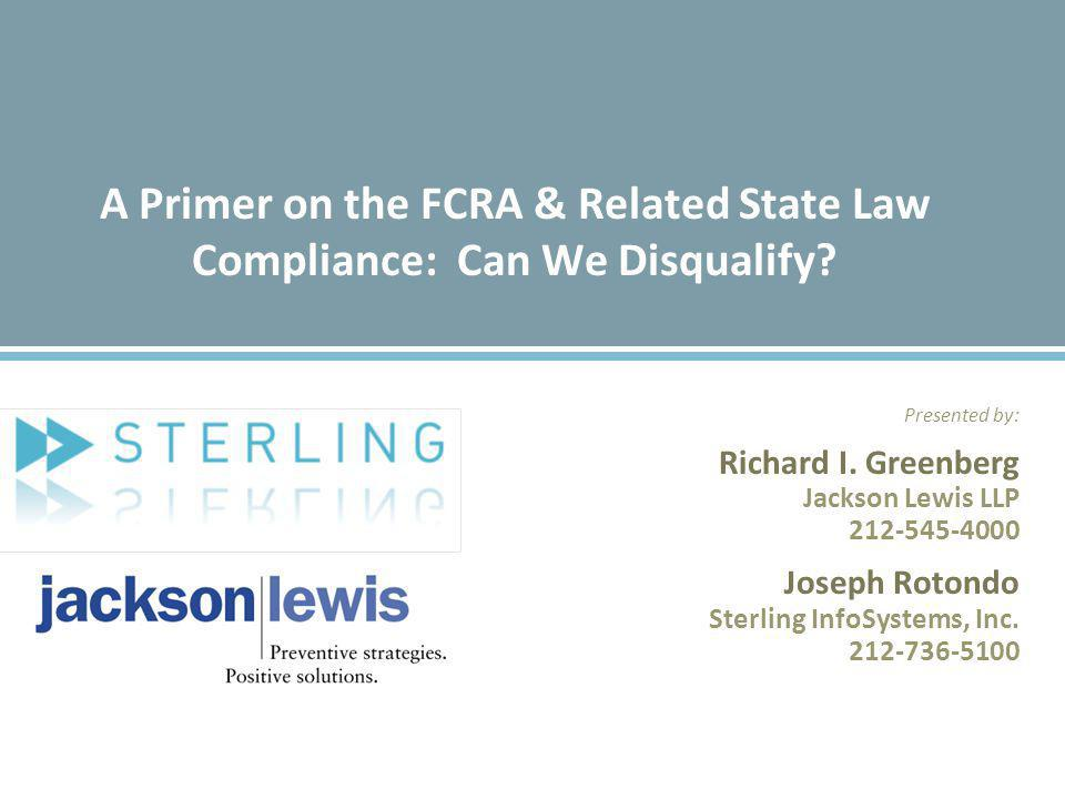 A Primer on the FCRA & Related State Law Compliance: Can We Disqualify