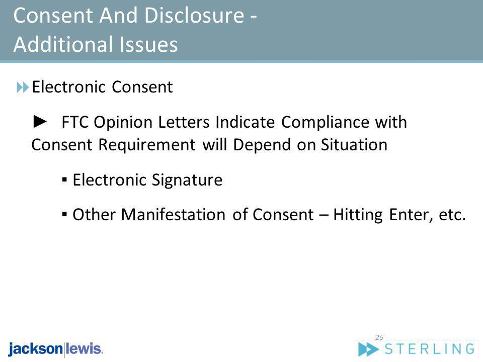 Consent And Disclosure - Additional Issues