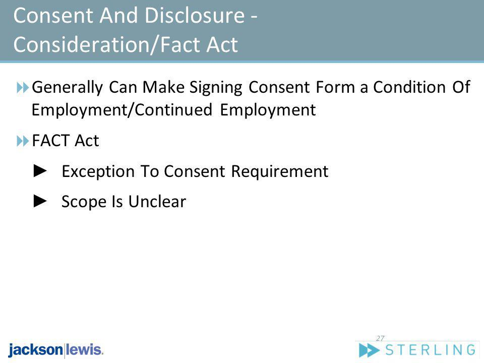 Consent And Disclosure - Consideration/Fact Act