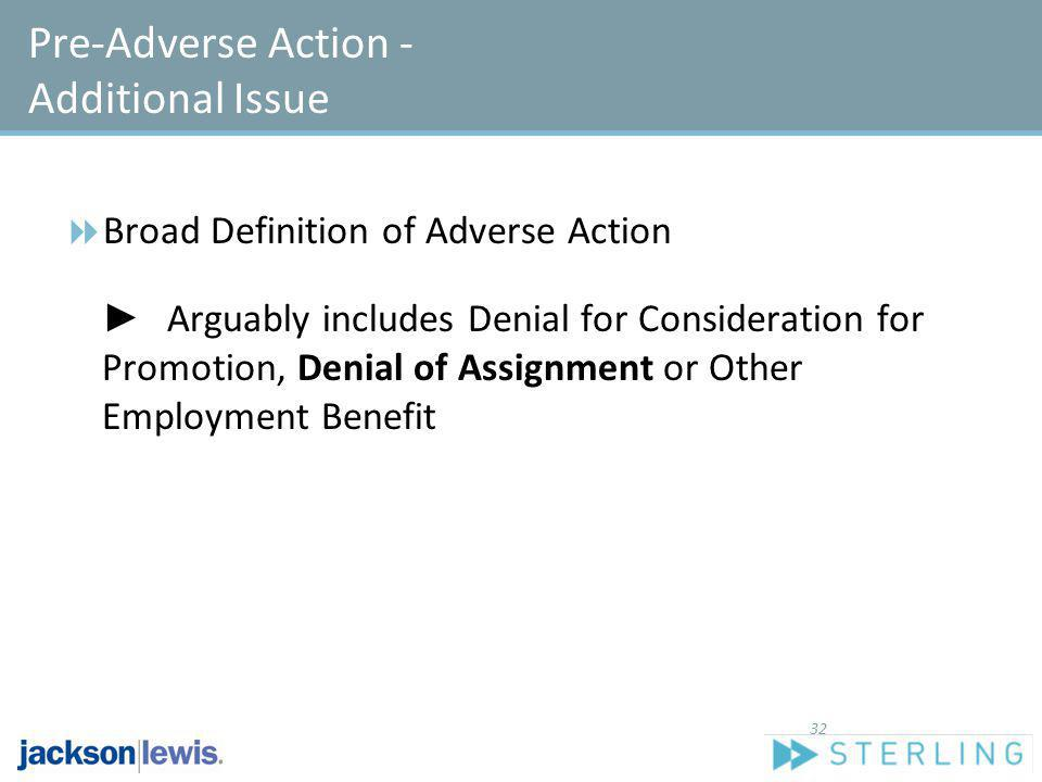 Pre-Adverse Action - Additional Issue