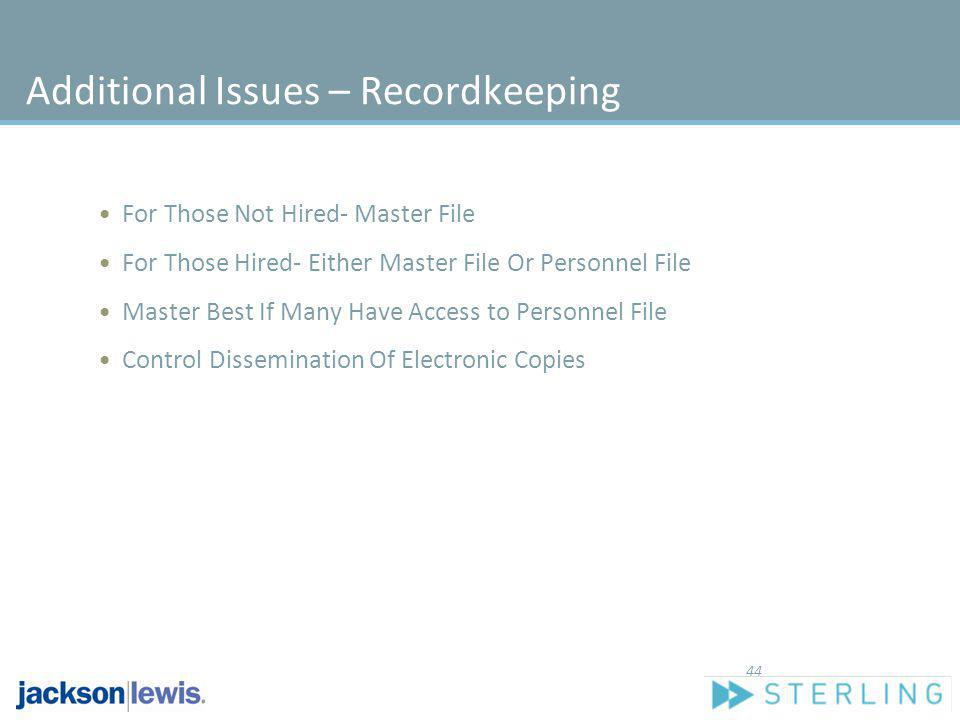Additional Issues – Recordkeeping