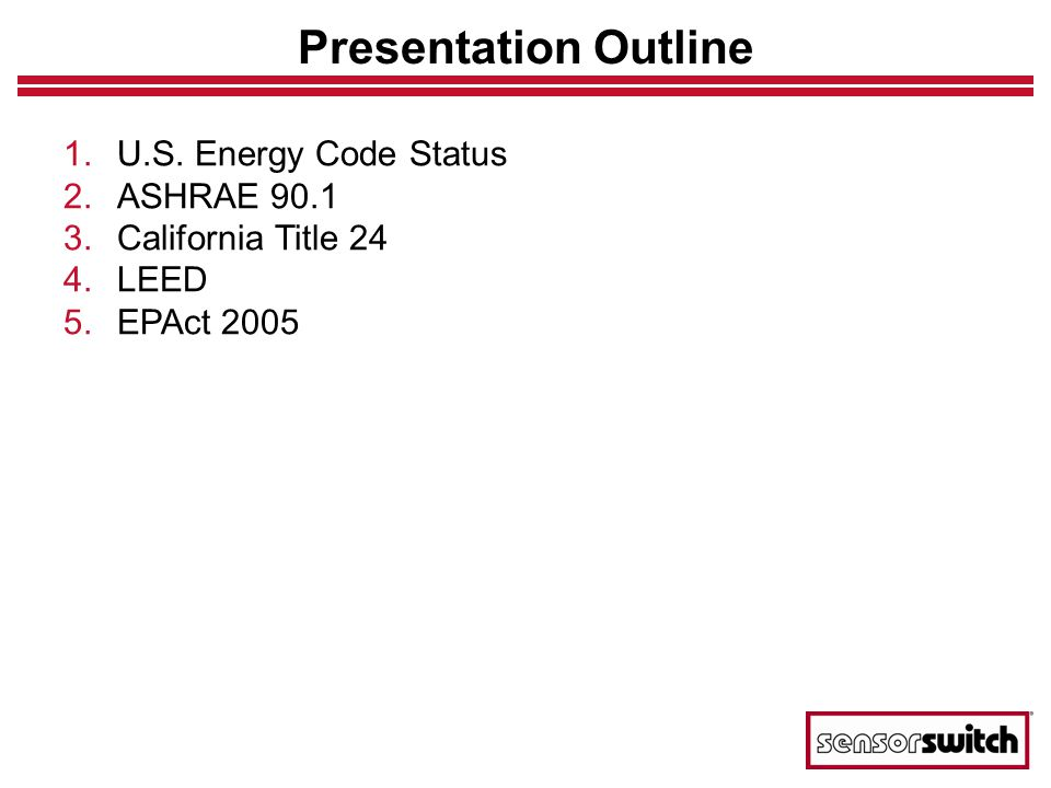 Presentation Outline U.S. Energy Code Status ASHRAE 90.1