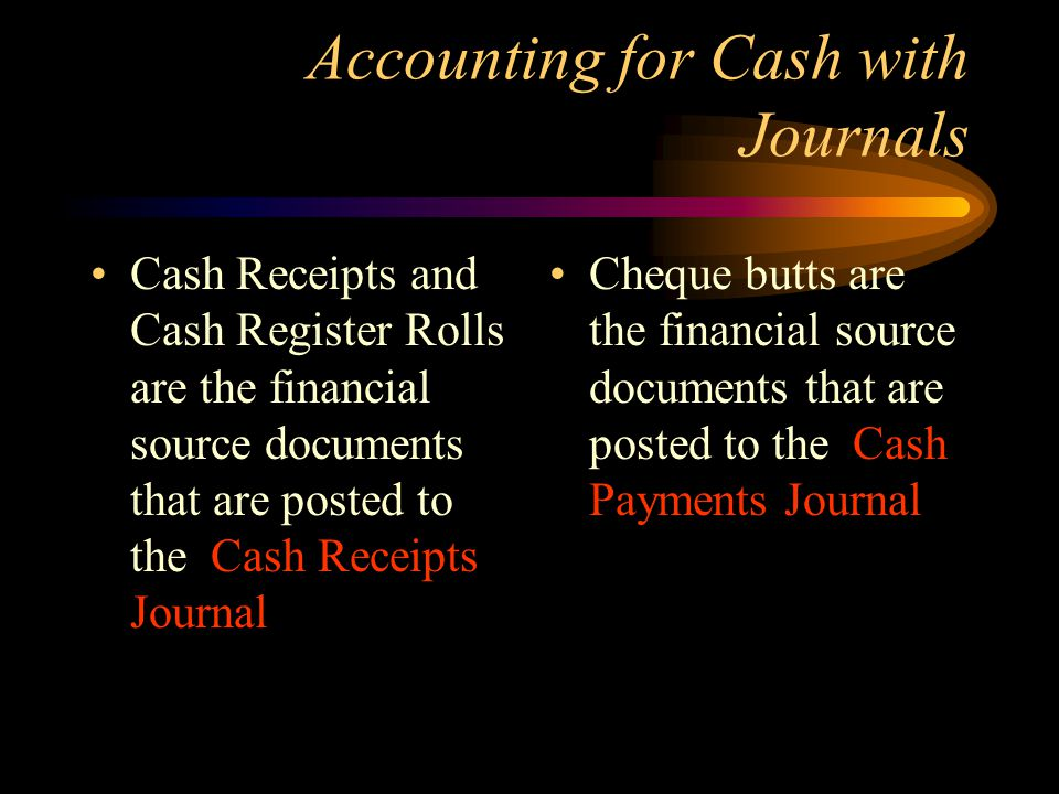 Accounting for Cash with Journals