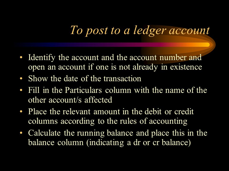 To post to a ledger account