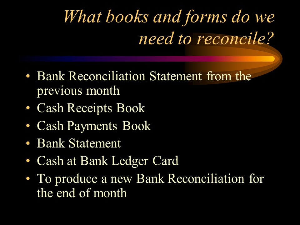 What books and forms do we need to reconcile