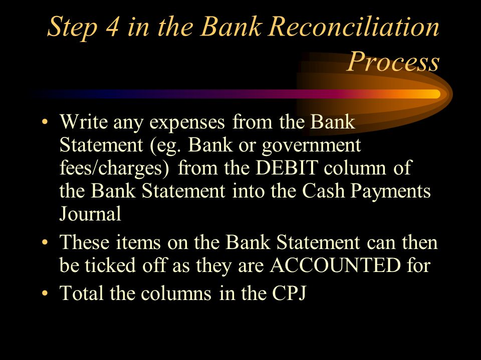 Step 4 in the Bank Reconciliation Process