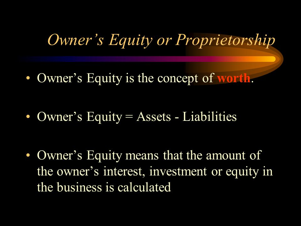 Owner's Equity or Proprietorship