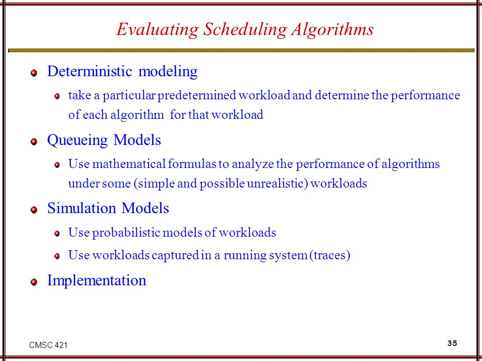 Evaluating Scheduling Algorithms