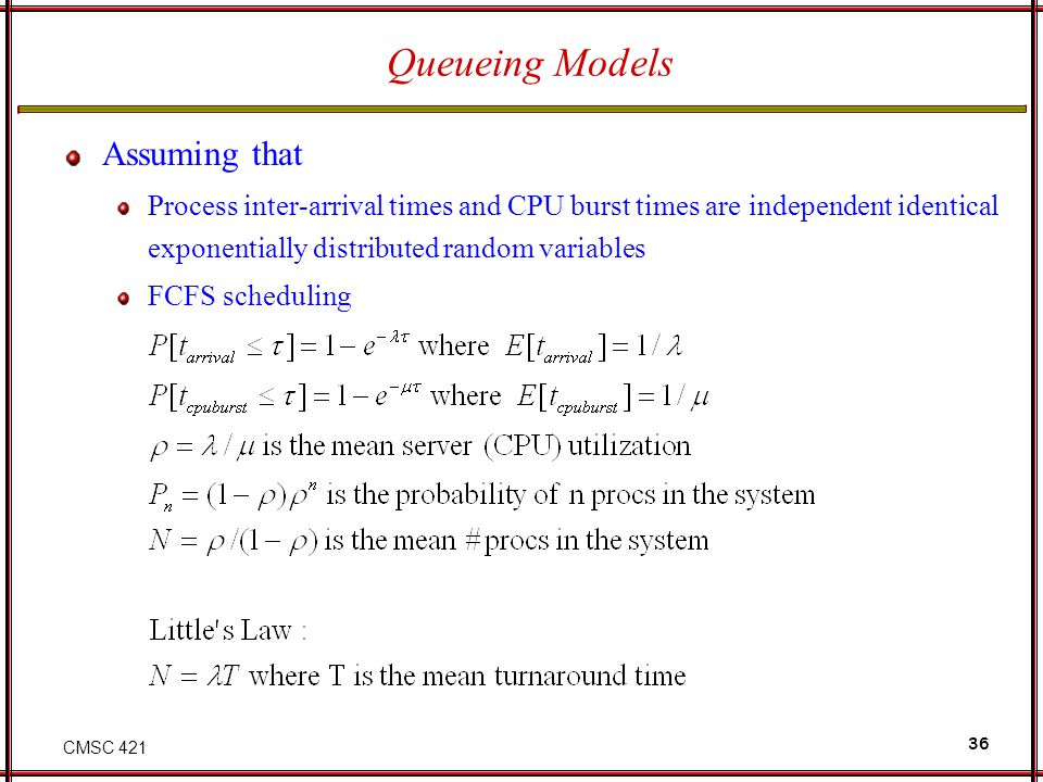 Queueing Models Assuming that