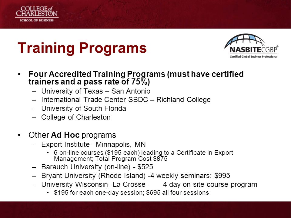 Training Programs Four Accredited Training Programs (must have certified trainers and a pass rate of 75%)
