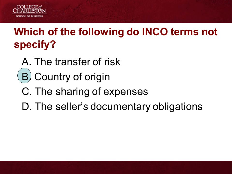 Which of the following do INCO terms not specify