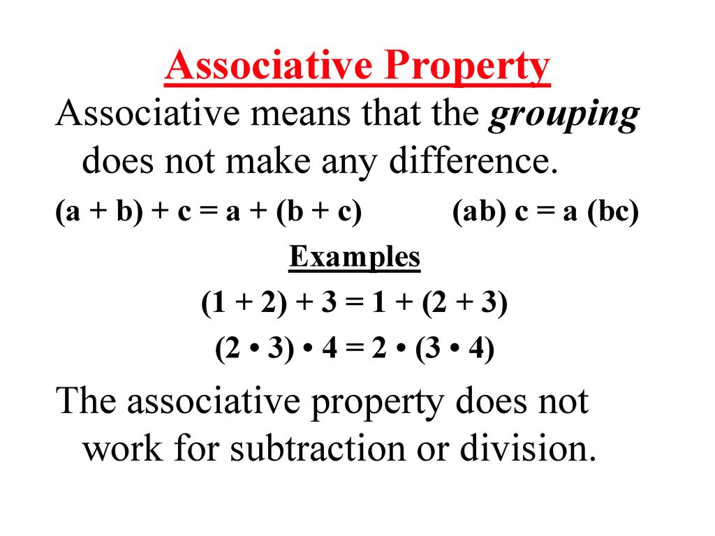 Commutative And Associative Properties Ppt Download Addition is associative means