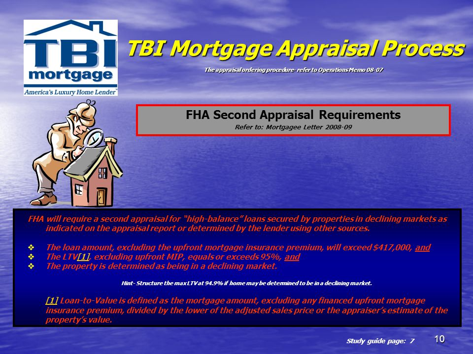 FHA Second Appraisal Requirements Refer to: Mortgagee Letter 2008-09