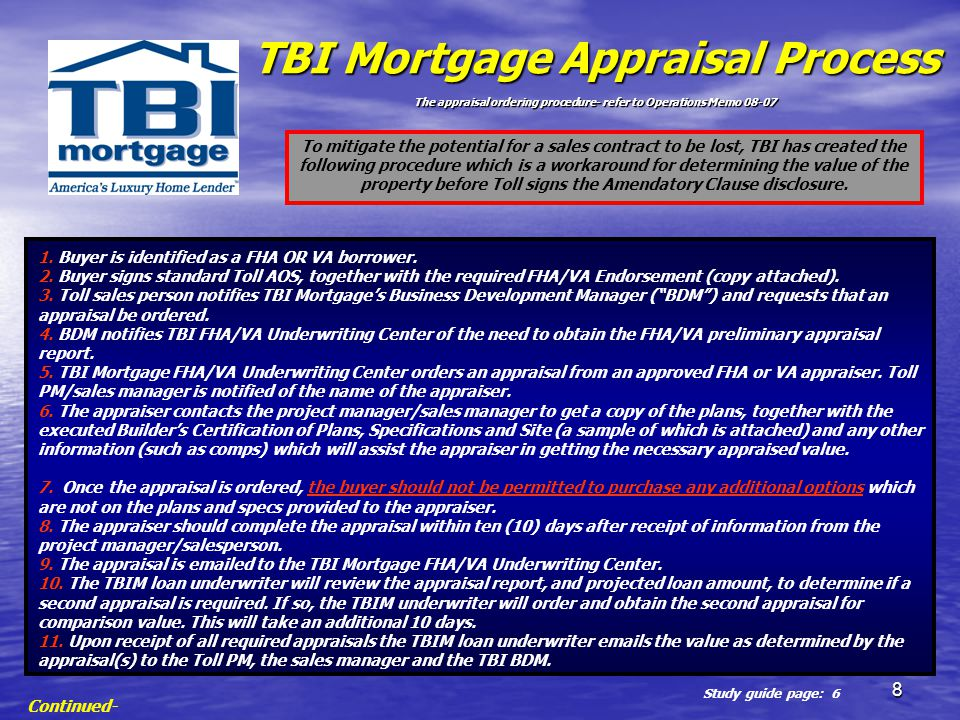 TBI Mortgage Appraisal Process The appraisal ordering procedure- refer to Operations Memo 08-07