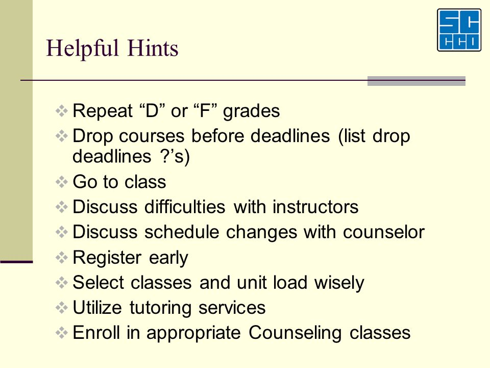 Helpful Hints Repeat D or F grades