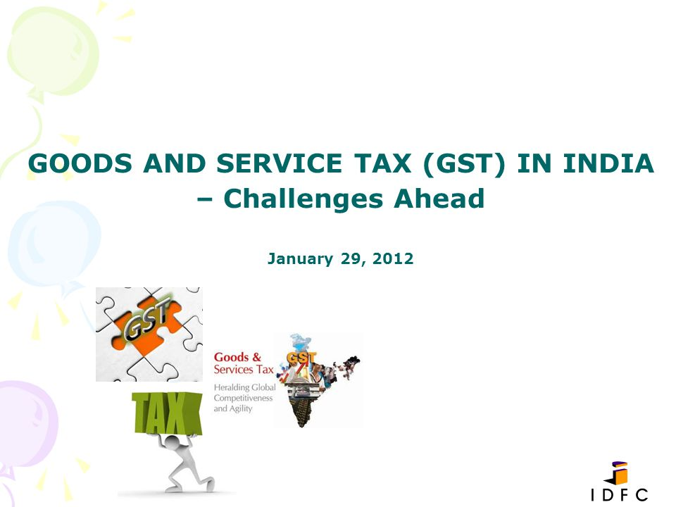 GOODS AND SERVICE TAX (GST) IN INDIA