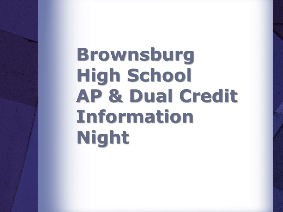 Brownsburg High School AP & Dual Credit Information Night