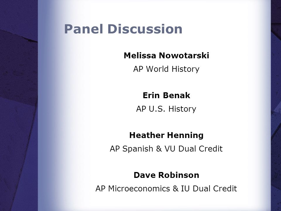Panel Discussion Melissa Nowotarski AP World History Erin Benak