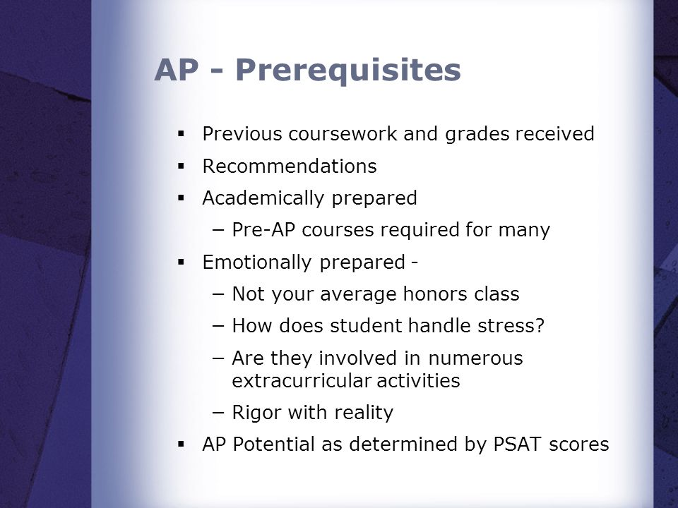 AP - Prerequisites Previous coursework and grades received