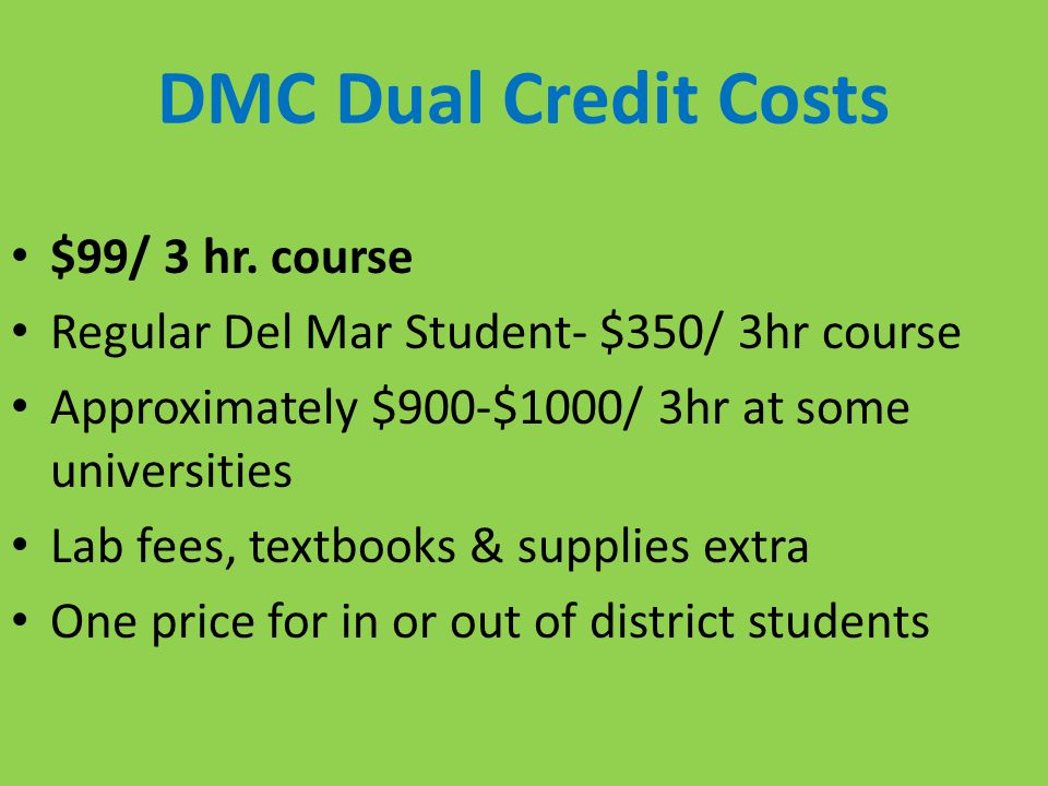 DMC Dual Credit Costs $99/ 3 hr. course