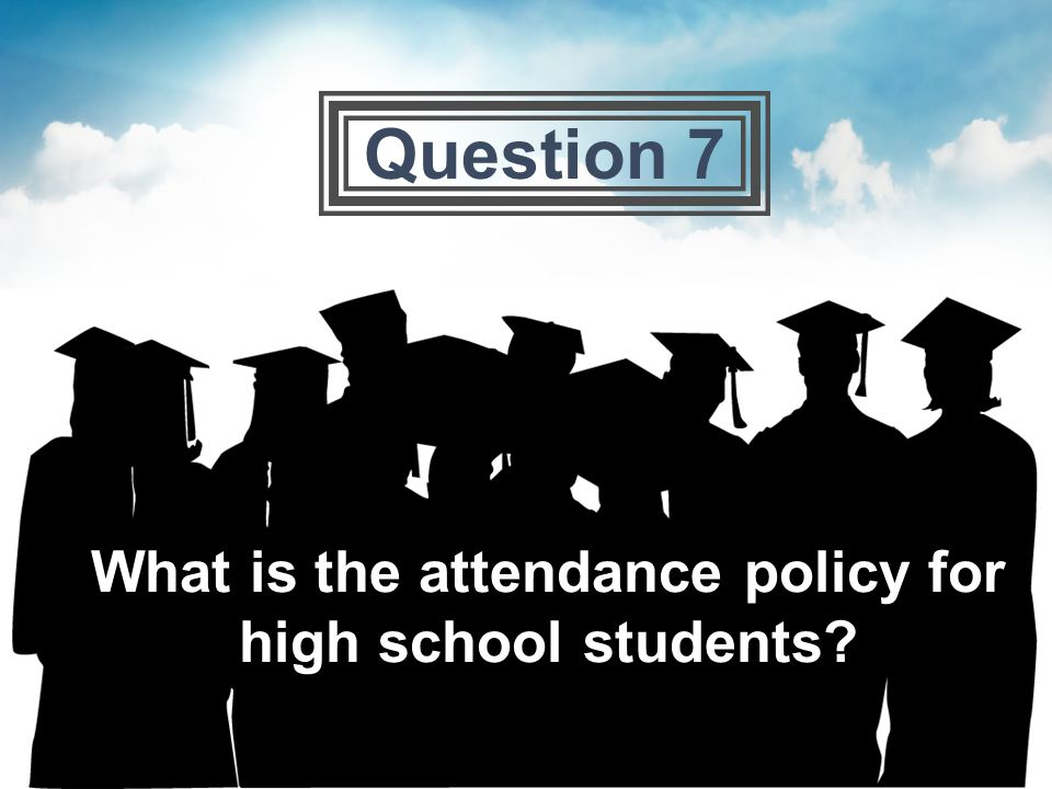 What is the attendance policy for high school students