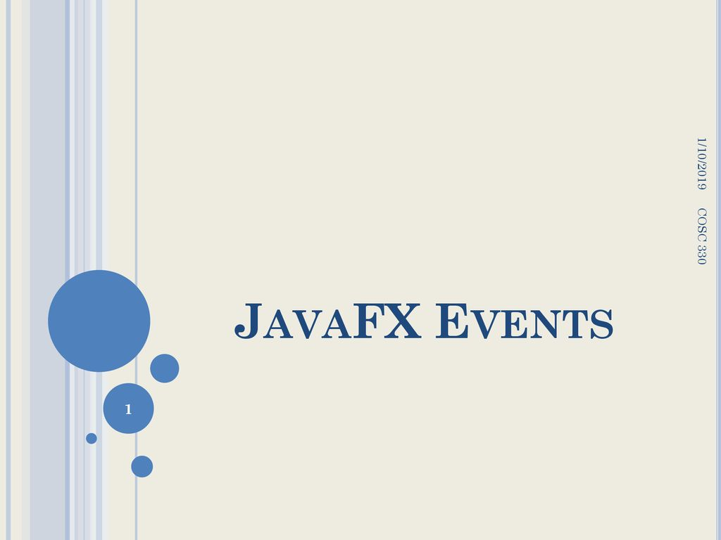 1/10/2019 JavaFX Events COSC ppt download