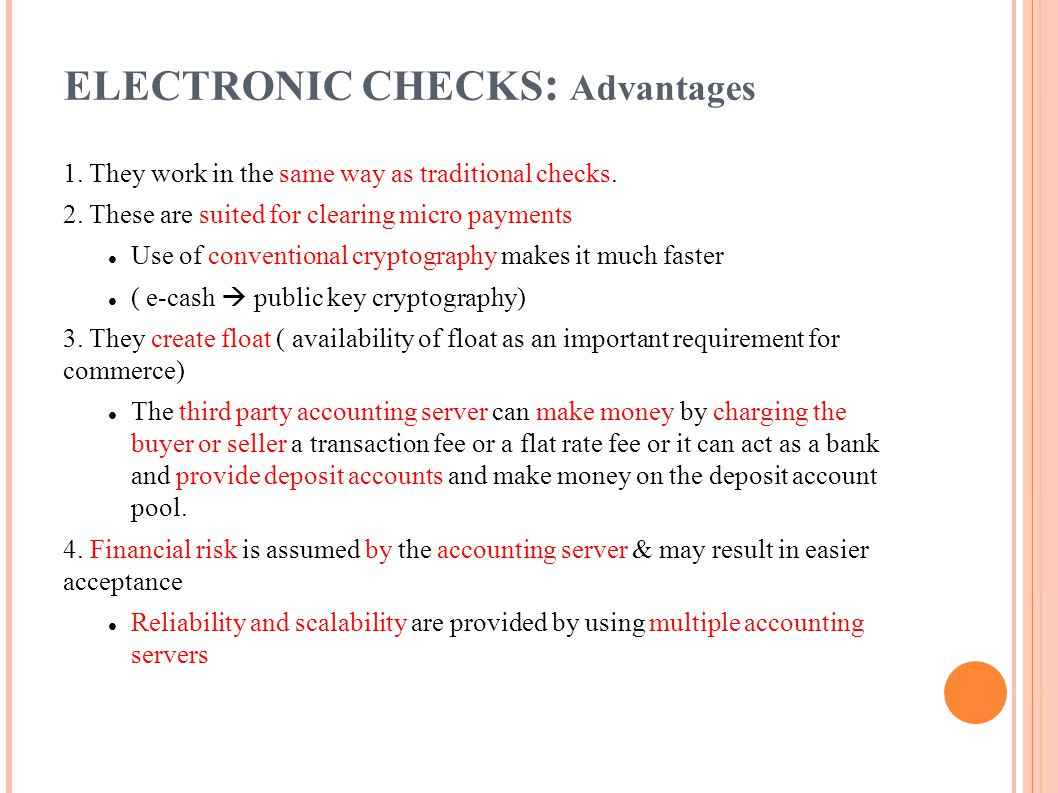 ELECTRONIC CHECKS: Advantages