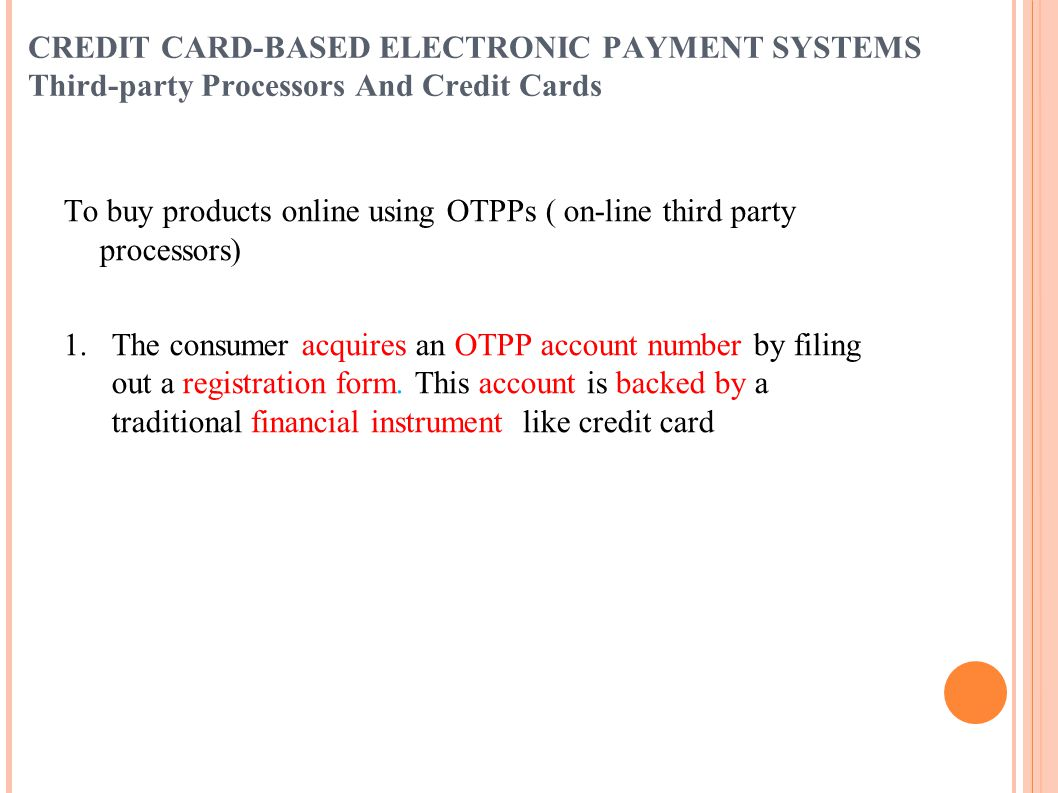 CREDIT CARD-BASED ELECTRONIC PAYMENT SYSTEMS Third-party Processors And Credit Cards