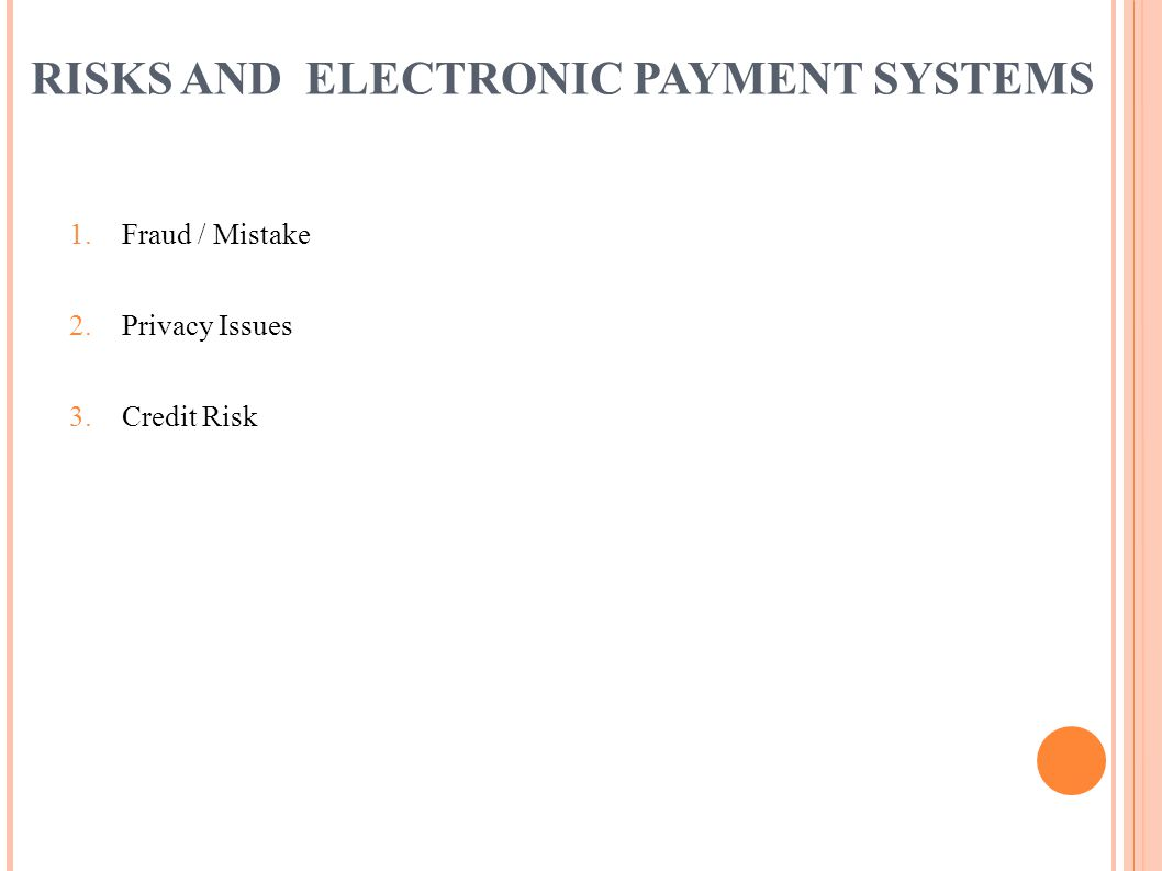 RISKS AND ELECTRONIC PAYMENT SYSTEMS