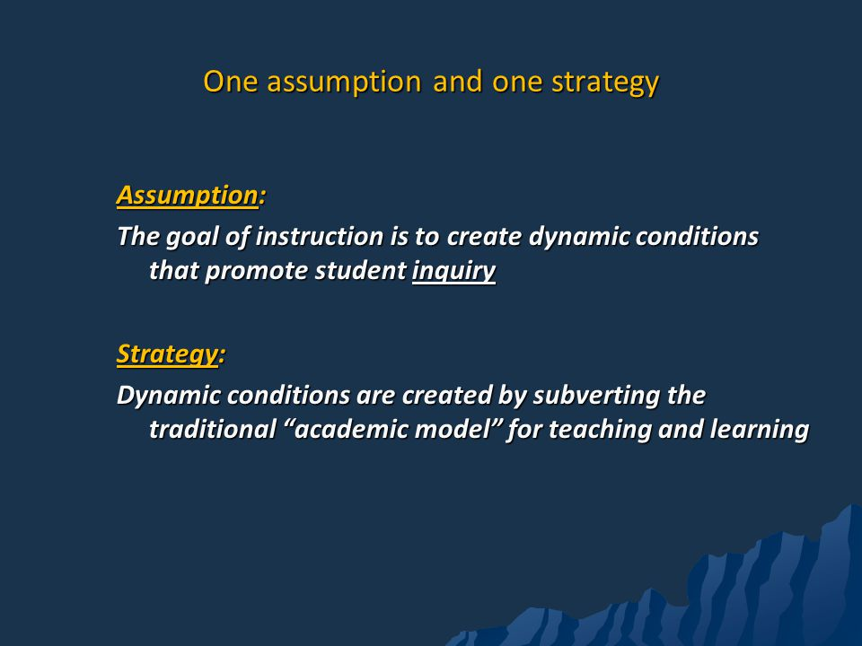 One assumption and one strategy