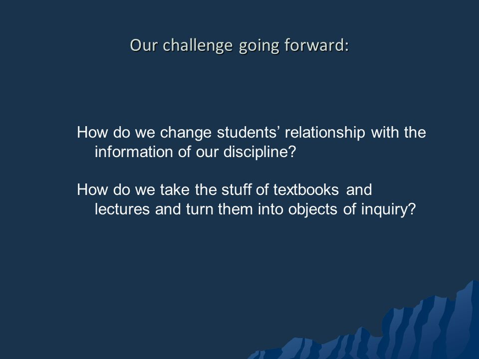 Our challenge going forward: