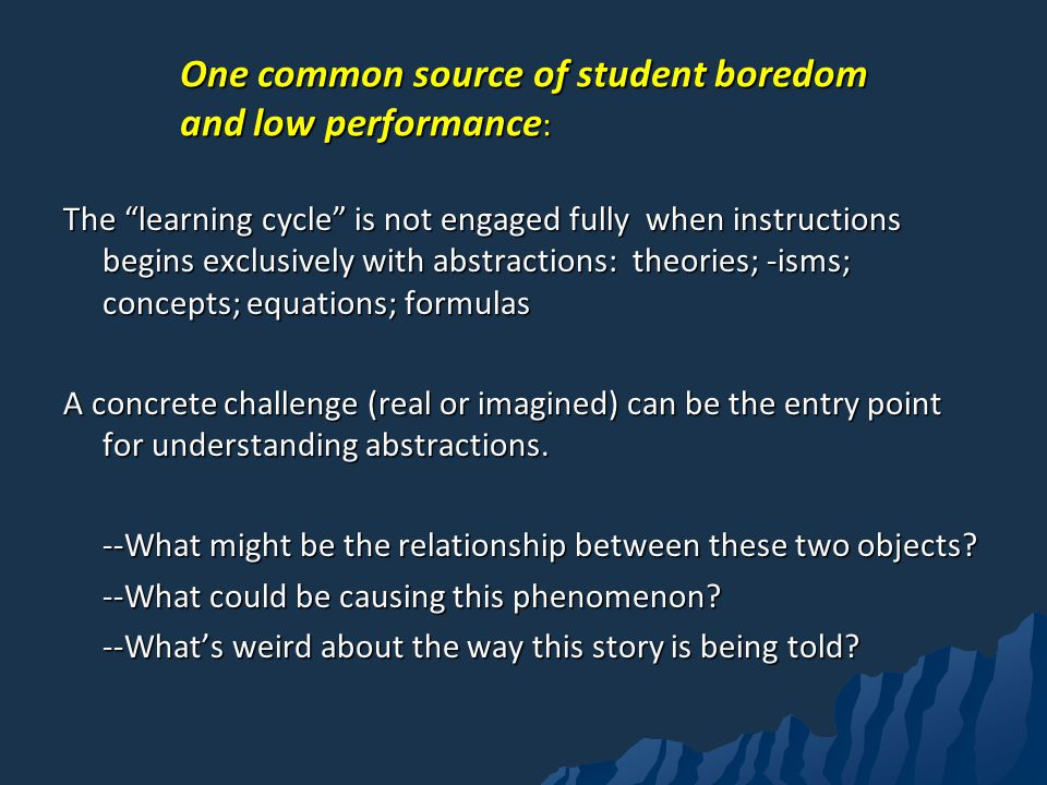 One common source of student boredom and low performance: