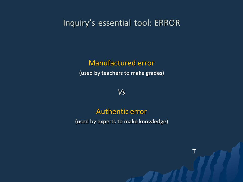 Inquiry's essential tool: ERROR
