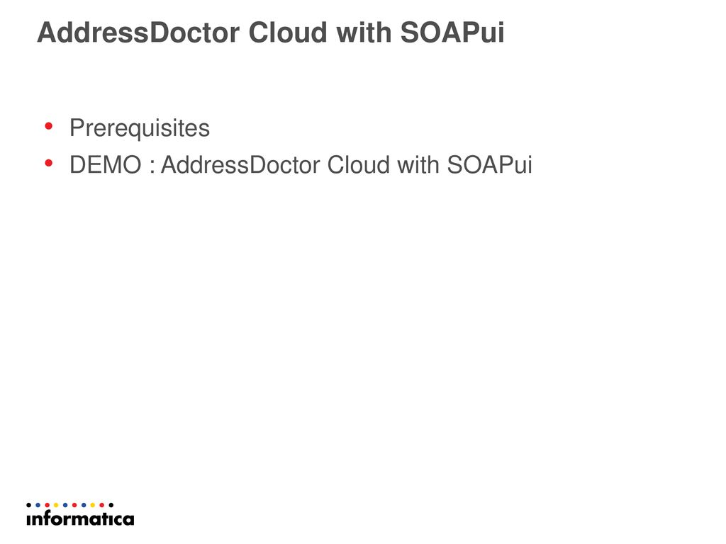 AddressDoctor Cloud with SOAPui - ppt download