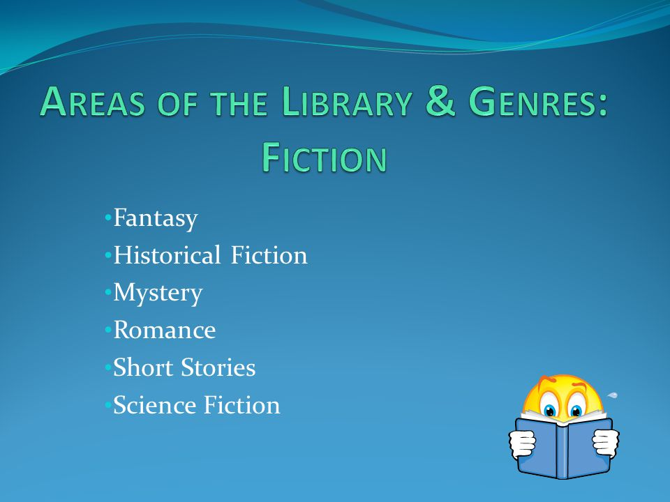 Areas of the Library & Genres: Fiction