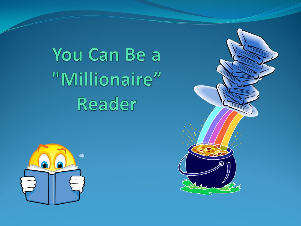 You Can Be a Millionaire Reader
