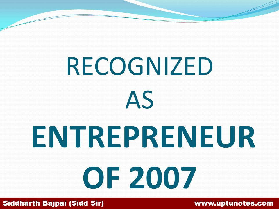 RECOGNIZED AS ENTREPRENEUR OF 2007