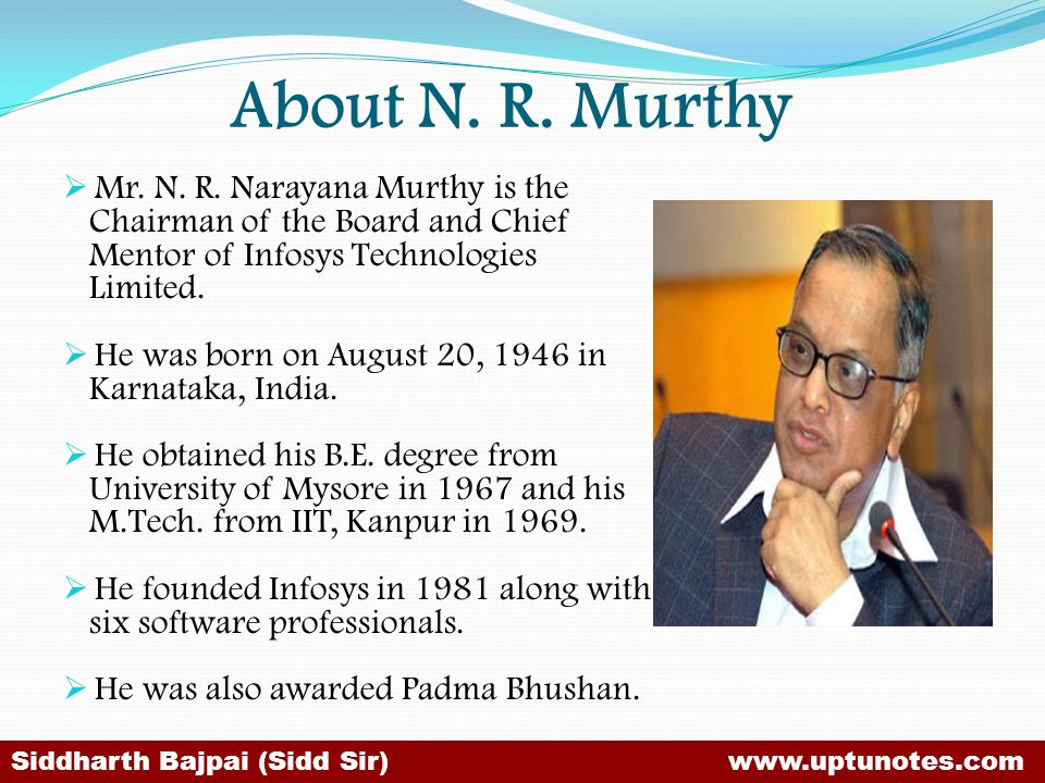 About N. R. Murthy Mr. N. R. Narayana Murthy is the