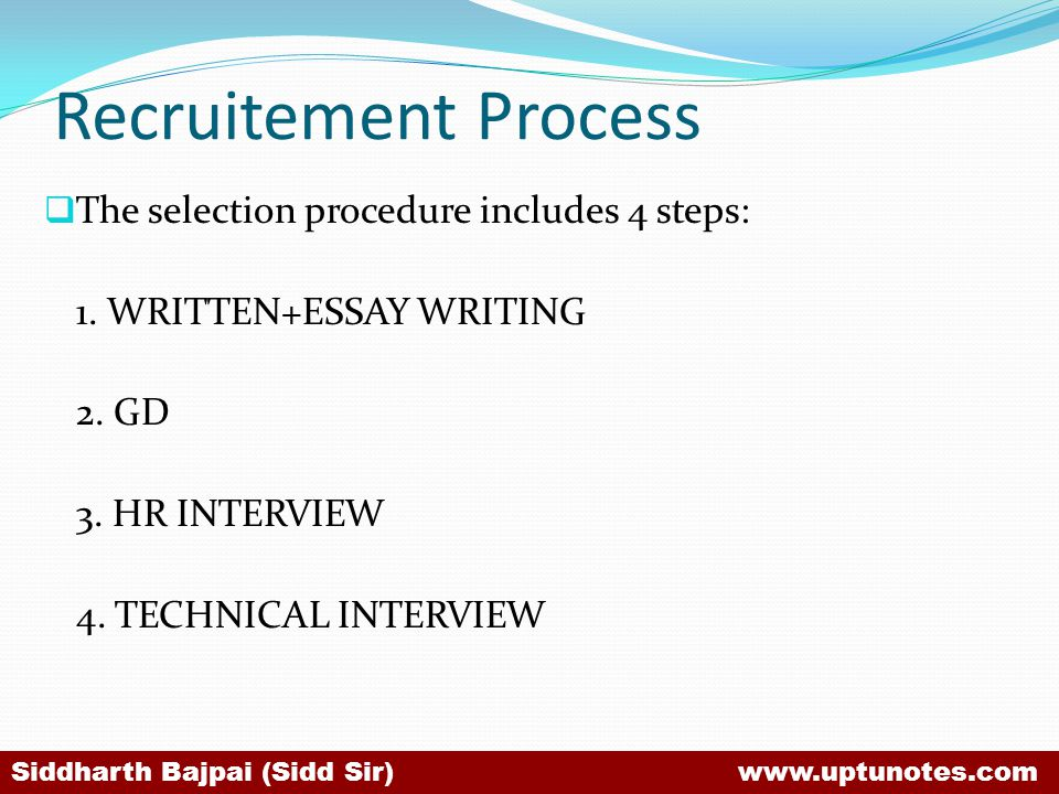 Recruitement Process The selection procedure includes 4 steps: