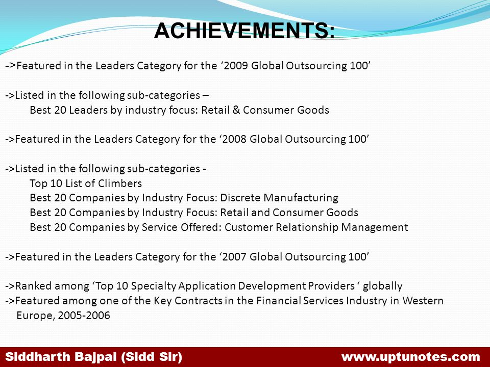 ACHIEVEMENTS: ->Featured in the Leaders Category for the '2009 Global Outsourcing 100' ->Listed in the following sub-categories –