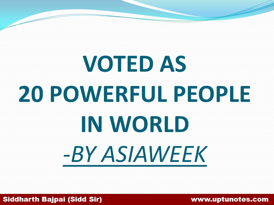 VOTED AS 20 POWERFUL PEOPLE IN WORLD -BY ASIAWEEK