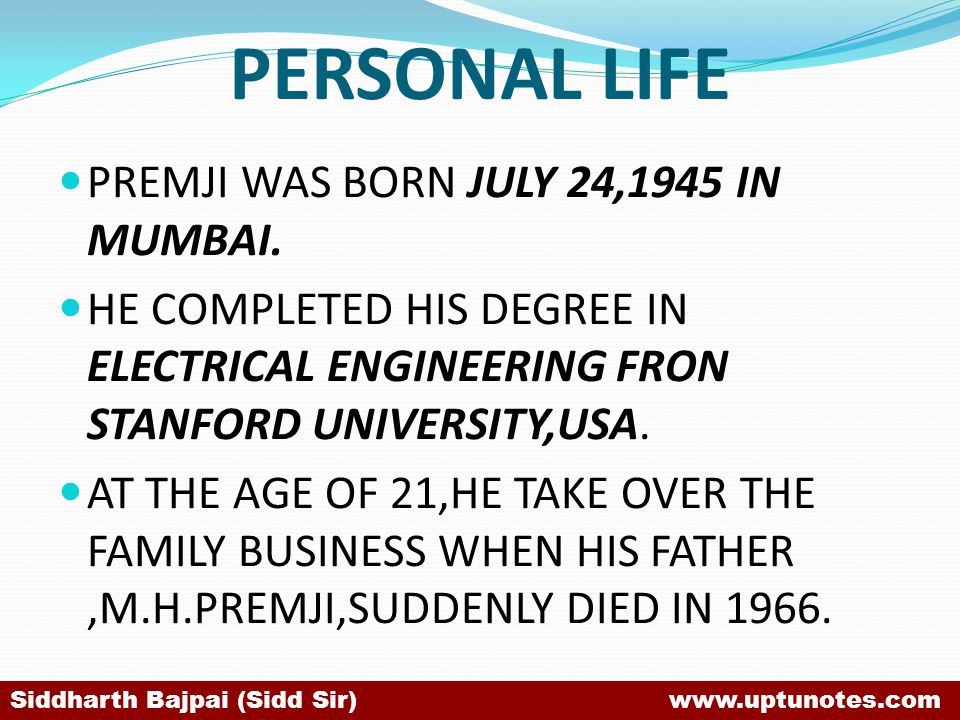 PERSONAL LIFE PREMJI WAS BORN JULY 24,1945 IN MUMBAI.