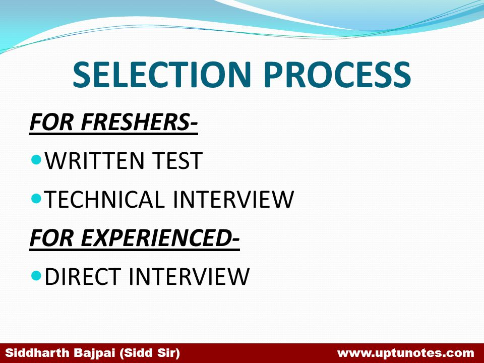 SELECTION PROCESS FOR FRESHERS- WRITTEN TEST TECHNICAL INTERVIEW