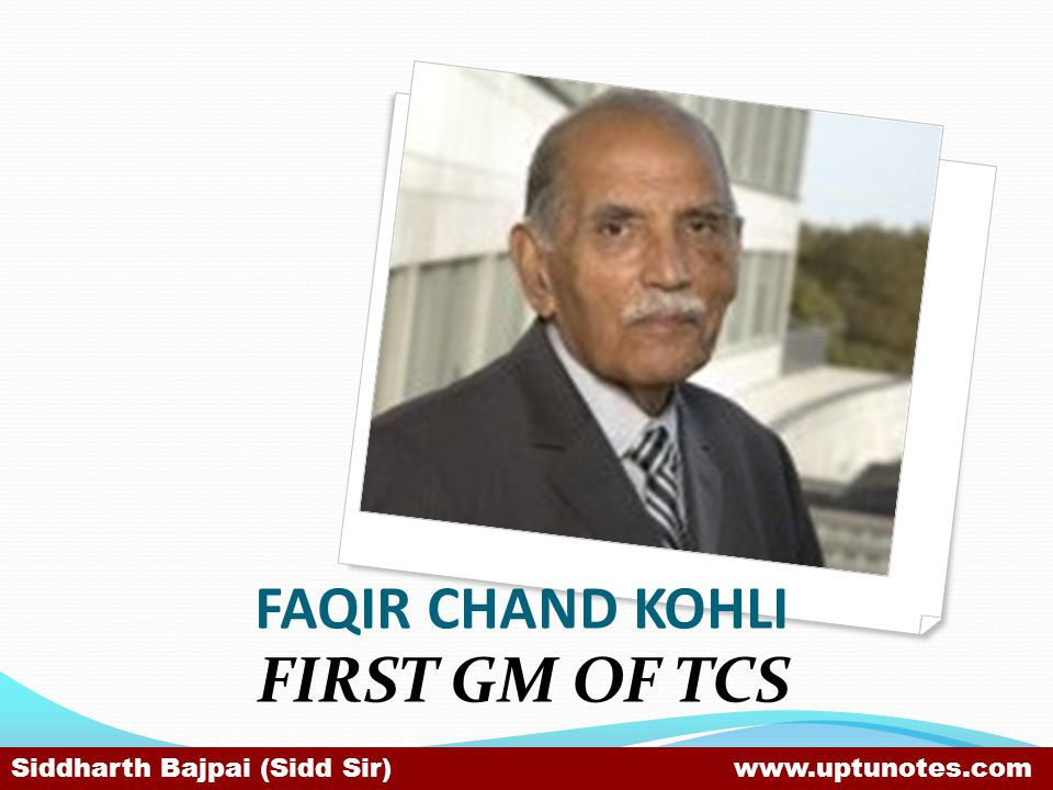 FIRST GM OF TCS FAQIR CHAND KOHLI