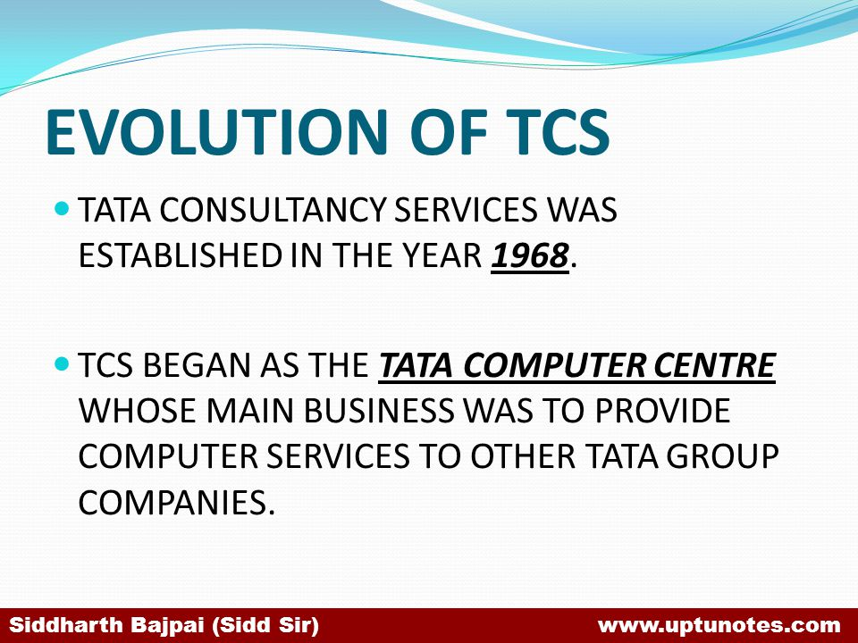 EVOLUTION OF TCS TATA CONSULTANCY SERVICES WAS ESTABLISHED IN THE YEAR 1968.