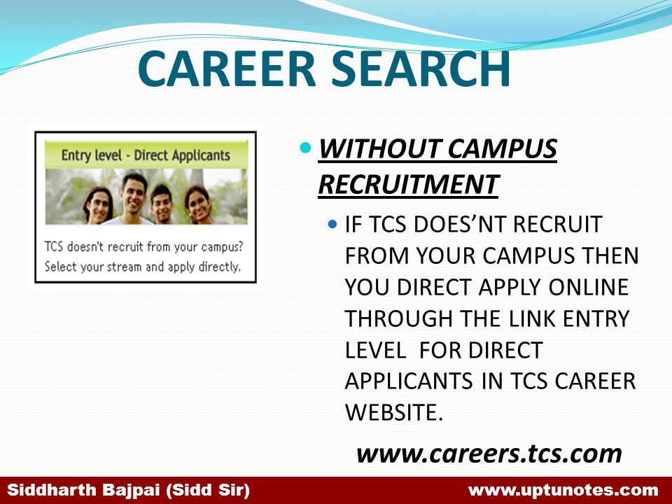 CAREER SEARCH WITHOUT CAMPUS RECRUITMENT www.careers.tcs.com