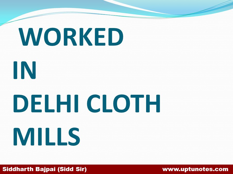 WORKED IN DELHI CLOTH MILLS
