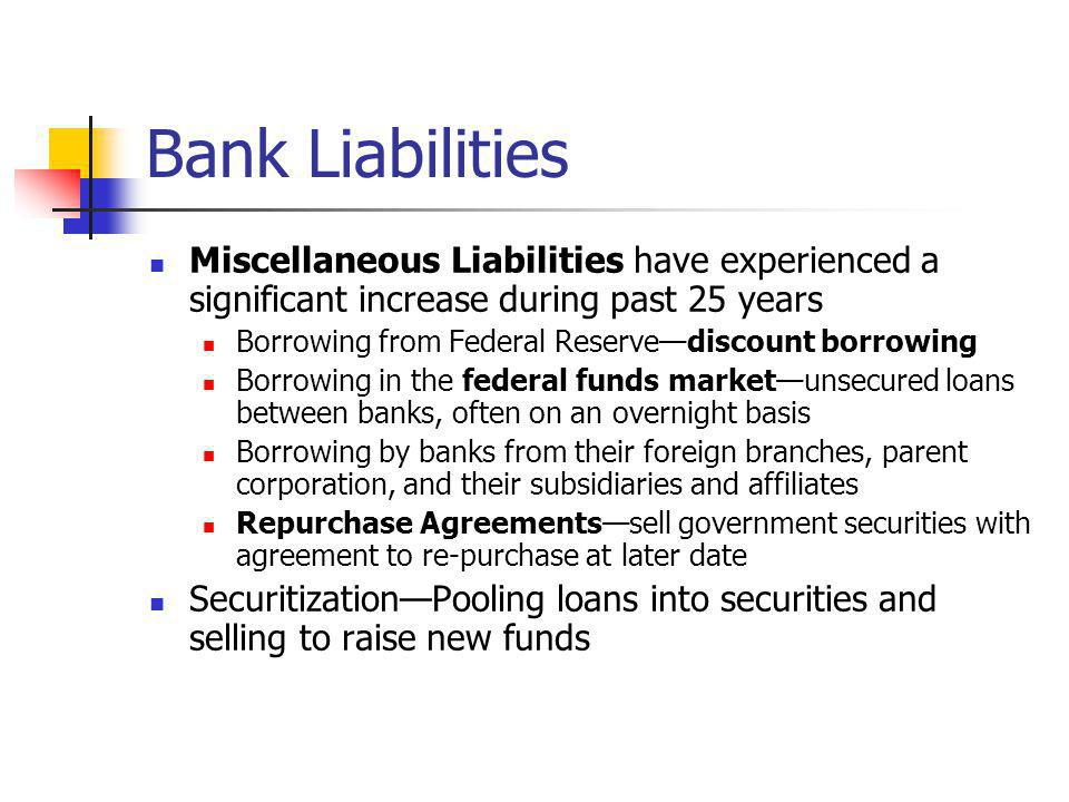Bank Liabilities Miscellaneous Liabilities have experienced a significant increase during past 25 years.