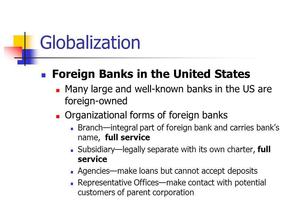 Globalization Foreign Banks in the United States