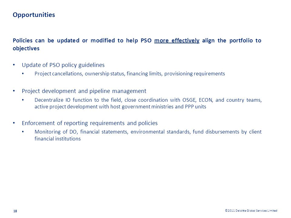 Opportunities Policies can be updated or modified to help PSO more effectively align the portfolio to objectives.